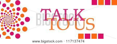 Talk To Us Pink Orange Dots Horizontal
