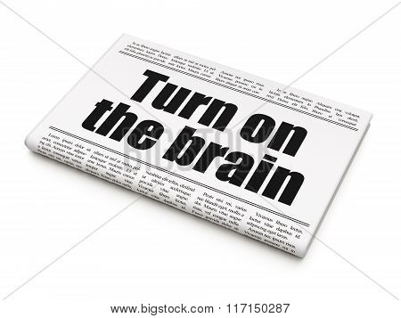 Studying concept: newspaper headline Turn On The Brain