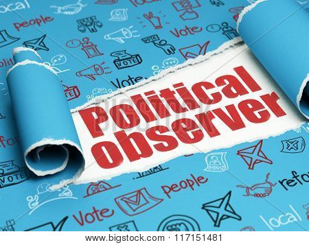 Political concept: red text Political Observer under the piece of  torn paper