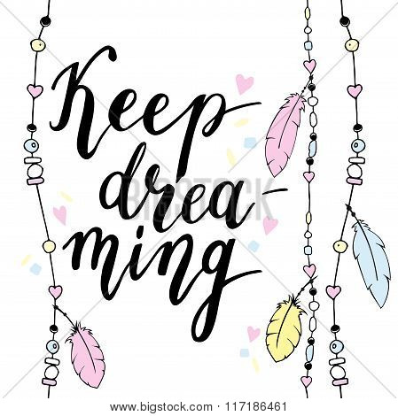 Keep dreaming typography poster in boho style with feathers and beads.