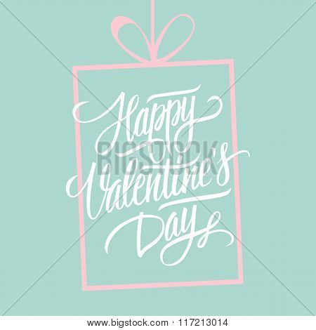 Happy Valentine's day hand lettering. Hand drawn greeting card design. Handmade calligraphy.