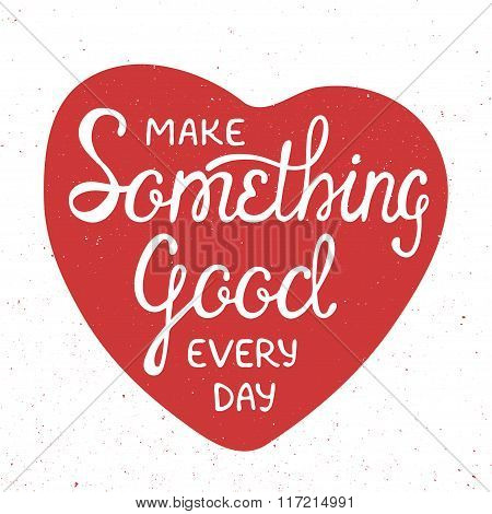 Make Something Good Every Day In Red Heart In Vintage Style