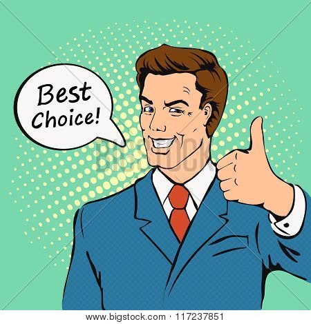 Businessman gives thumb up in retro comics style. Smile, finger agreement, best choice,
