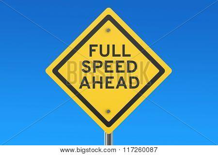 Full Speed Ahead Road Sign