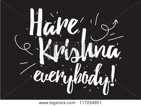 Hare Krishna everybody inscription. Greeting card with calligraphy. Hand drawn design elements. Blac