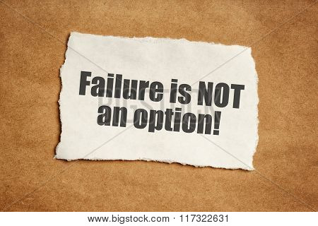 Failure Is Not An Option Motivational Message