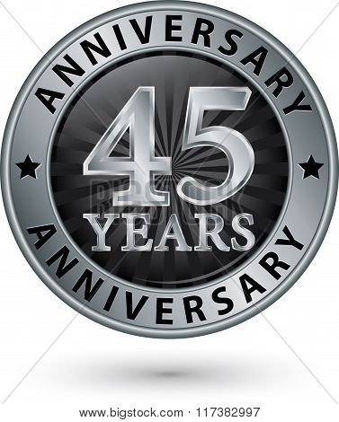 45 Years Anniversary Silver Label, Vector Illustration