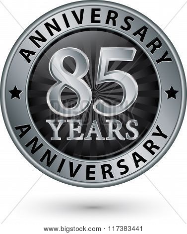 85 Years Anniversary Silver Label, Vector Illustration