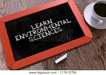 Hand Drawn Learn Environmental Sciences Concept on Chalkboard.