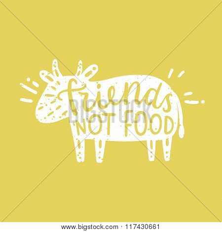 Friends not food. Cow silhouette. Motivational poster.