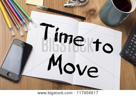 Time To Move - Note Pad With Text On Wooden Table