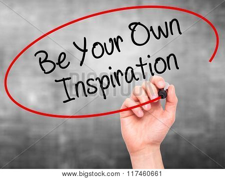 Man Hand Writing Be Your Own Inspiration With Black Marker On Visual Screen.