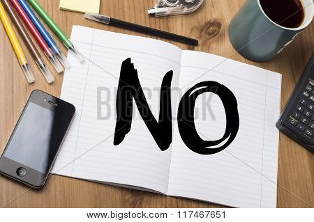 No - Note Pad With Text On Wooden Table