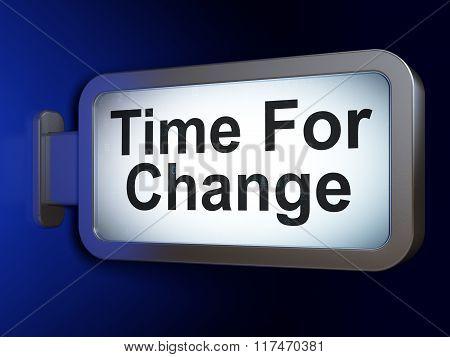 Timeline concept: Time For Change on billboard background