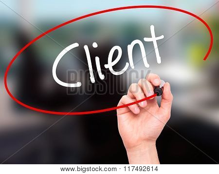 Man Hand Writing Client  With Black Marker On Visual Screen