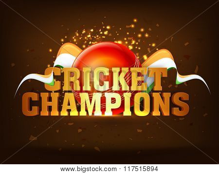Glossy golden text Cricket Champions with red ball on Indian Flag color waves decorated shiny brown background for Cricket Sports concept.