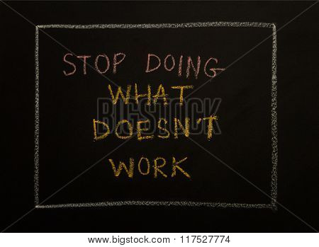 Stop Doing What Does't Work, Message On Black Background.