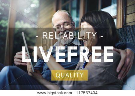 Live Free Reliability Quality Living Life Concept
