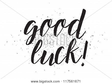 Good luck inscription. Greeting card with calligraphy. Hand drawn design. Black and white.