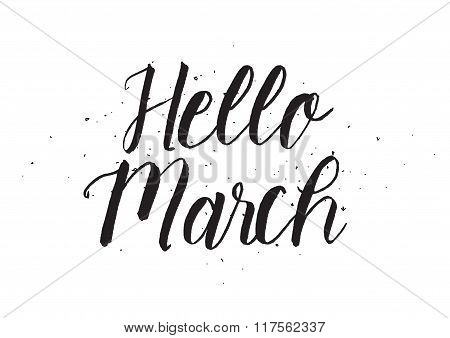 Hello march inscription. Greeting card with calligraphy. Hand drawn design. Black and white.