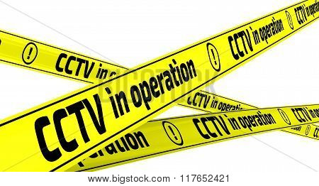CCTV in operation. Yellow warning tapes