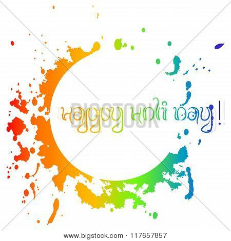 Colorful Card With Chaotic Rainbow Splashes And Blots. Festival Of Colors Holi
