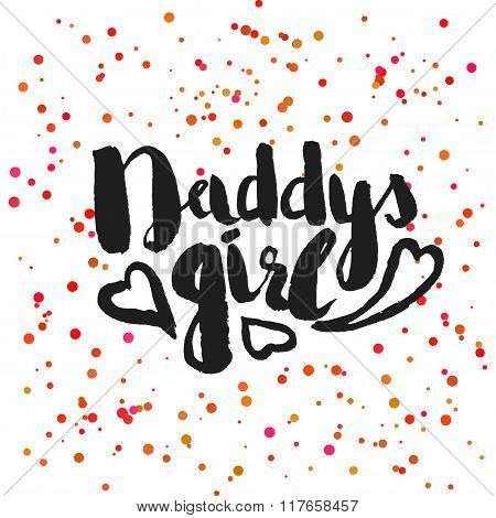 Beautiful Confetti Poster With Quotes Lettering Daddys Girl. Vector
