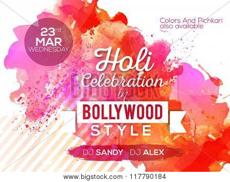 Colourful splash decorated Poster, Banner or Flyer design for Indian Colour Festival, Holi celebration in Bollywood style.