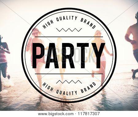 Party Celebrate Entertainment Event Festival Social Concept