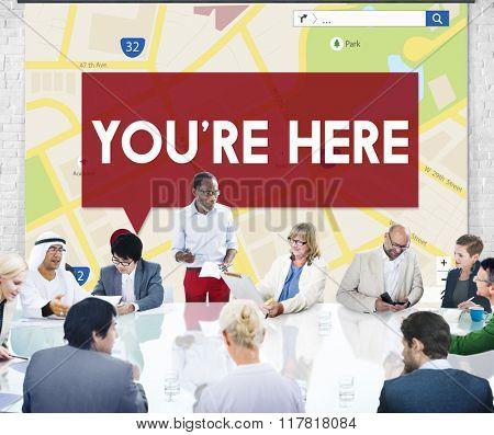 You're Here Destination Location Direction Concept