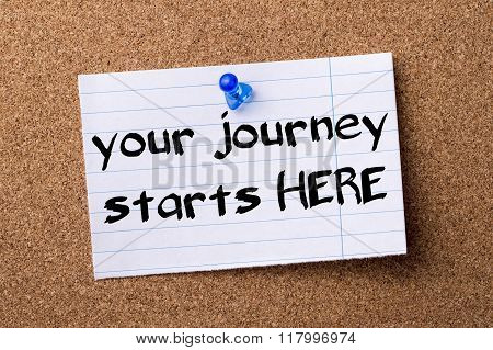 Your Journey Starts Here - Teared Note Paper  Pinned On Bulletin Board