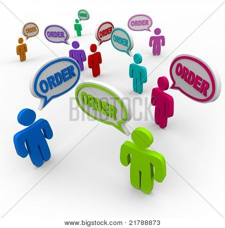 Many people and speech clouds with the word Order in them, representing a large group of buyers waiting to purchase your product