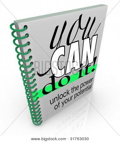 Uma espiral ligado o livro com o título você pode fazê-lo - destrave o poder de seu potencial, incentivando y