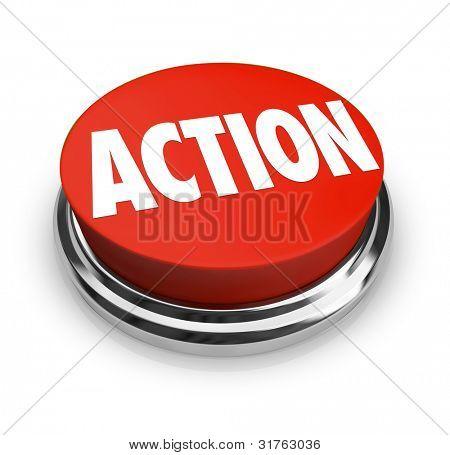 ein roter Knopf mit der Wort-Aktion, für die Notwendigkeit zu ändern, beeinflussen erreichen gehen