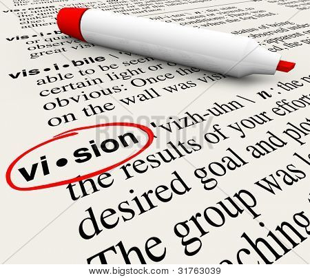 The word Vision circled by a red marker on a dictionary page, offering a definition for leadership, perspective and unique insight in reaching goals and achieving great things