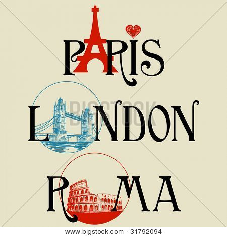 Paris, London and Roma lettering, famous landmarks Eiffel Tower, London Bridge and Colosseum