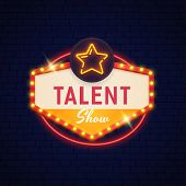 Talent Show  Neon Sign. Talent Show  Bright Sign. Show Logo, Emblem And Label. poster