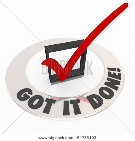 The words Got it Done around a red check mark in a box to illustrate a job or task is finished or complete and can be crossed off your to-do list of errands or goals