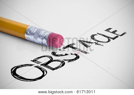 The word obstacle against pencil with an eraser