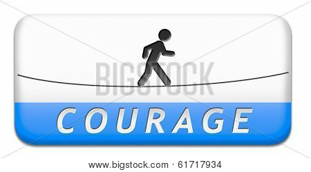 courage and bravery the ability to confront fear pain danger uncertainty and intimidation fearless button or icon