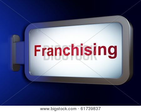 Business concept: Franchising on billboard background