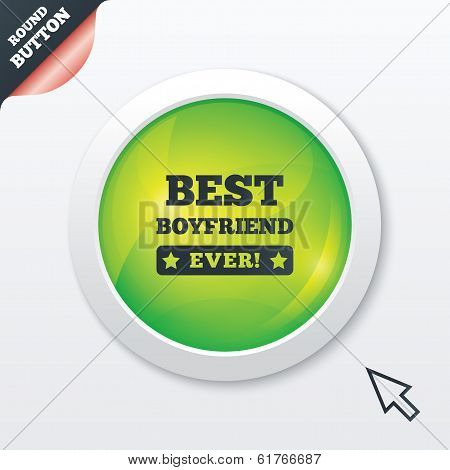 Best boyfriend ever sign icon. Award symbol.
