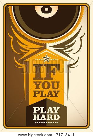 Billiards poster with slogan. Vector illustration.