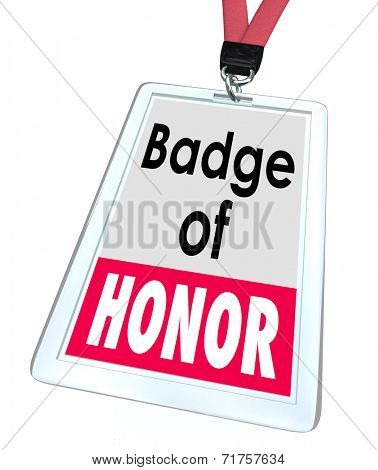 Badge of Honor words on an employee name or identification badge as worker pride in his or her organization