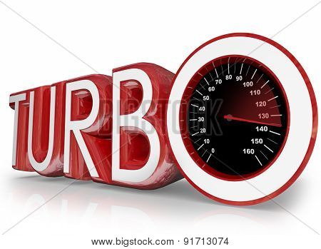Turbo word in red 3d letters and a speedometer with needle racing to illustrate speed and performance of a turbocharged motor or engine