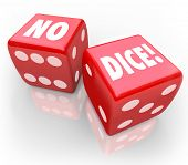 foto of inappropriate  - No Dice words on two red cubes to illustrate impossible or improbable chance or a bad - JPG