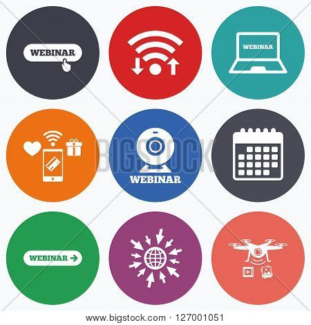 Wifi, mobile payments and drones icons. Webinar icons. Web camera and notebook pc signs. Website e-learning or online study symbols. Calendar symbol.