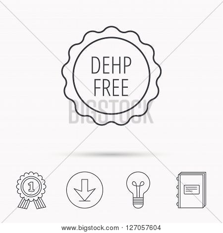 DEHP free icon. Non-toxic plastic sign. Download arrow, lamp, learn book and award medal icons.