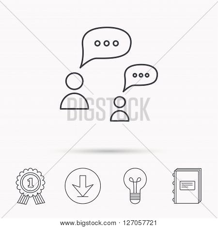 Dialog icon. Chat speech bubbles sign. Discussion messages symbol. Download arrow, lamp, learn book and award medal icons.