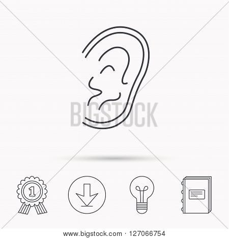 Ear icon. Hear or listen sign. Deaf human symbol. Download arrow, lamp, learn book and award medal icons.